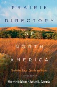 Foto Cover di Prairie Directory of North America: The United States, Canada, and Mexico, Ebook inglese di Charlotte Adelman,Bernard Schwartz, edito da Oxford University Press