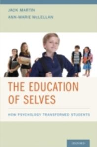 Ebook in inglese Education of Selves: How Psychology Transformed Students Martin, Jack , McLellan, Ann-Marie