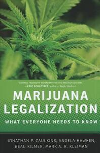 Marijuana Legalization: What Everyone Needs to Know (R) - Jonathan P. Caulkins,Angela Hawken,Beau Kilmer - cover