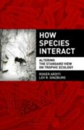 How Species Interact: Altering the Standard View on Trophic Ecology