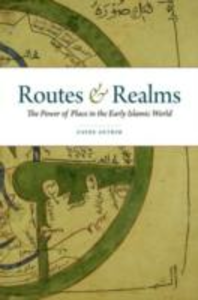 Ebook in inglese Routes and Realms: The Power of Place in the Early Islamic World Antrim, Zayde