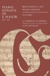 Piano Sonata in E Major, Op. 109: Beethovens Last Piano Sonatas, An Edition with Elucidation, Volume 1