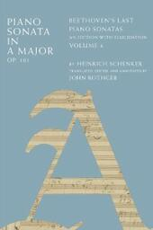 Piano Sonata in A Major, Op. 101: Beethovens Last Piano Sonatas, An Edition with Elucidation, Volume 4
