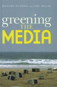 Greening the Media - Richard Maxwell,Toby Miller - cover
