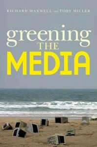 Ebook in inglese Greening the Media Maxwell, Richard , Miller, Toby