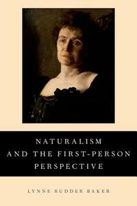 Naturalism and the First-Person Perspective - Lynne Rudder Baker - cover