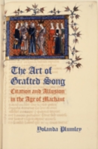 Ebook in inglese Art of Grafted Song: Citation and Allusion in the Age of Machaut Plumley, Yolanda