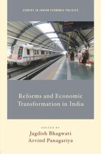 Ebook in inglese Reforms and Economic Transformation in India Bhagwati, Jagdish , Panagariya, Arvind