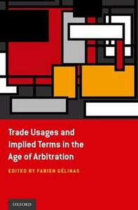 Trade Usages and Implied Terms in the Age of Arbitration - cover