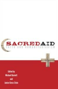 Ebook in inglese Sacred Aid: Faith and Humanitarianism Barnett, Michael , Stein, Janice Gross
