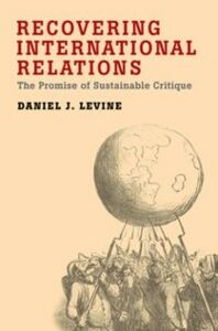 Ebook in inglese Recovering International Relations: The Promise of Sustainable Critique Levine, Daniel