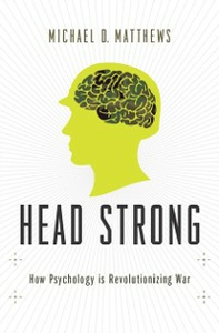 Ebook in inglese Head Strong: How Psychology is Revolutionizing War Matthews, Michael D.