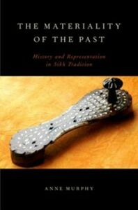 Foto Cover di Materiality of the Past: History and Representation in Sikh Tradition, Ebook inglese di Anne Murphy, edito da Oxford University Press