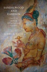 Foto Cover di Sandalwood and Carrion: Smell in Indian Religion and Culture, Ebook inglese di James McHugh, edito da Oxford University Press