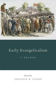 Early Evangelicalism: A Reader - Jonathan M. Yeager - cover