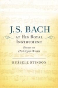 Foto Cover di J. S. Bach at His Royal Instrument: Essays on His Organ Works, Ebook inglese di Russell Stinson, edito da Oxford University Press