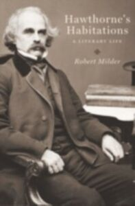 Ebook in inglese Hawthorne's Habitations: A Literary Life Milder, Robert