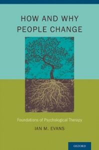 Ebook in inglese How and Why People Change: Foundations of Psychological Therapy Evans, Ian M.
