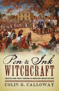 Foto Cover di Pen and Ink Witchcraft: Treaties and Treaty Making in American Indian History, Ebook inglese di Colin G. Calloway, edito da Oxford University Press