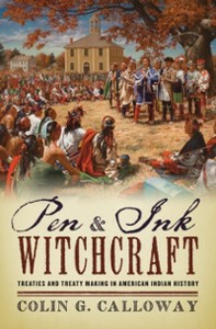 Ebook in inglese Pen and Ink Witchcraft: Treaties and Treaty Making in American Indian History Calloway, Colin G.