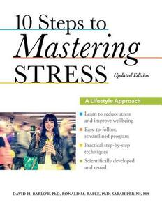 10 Steps to Mastering Stress: A Lifestyle Approach, Updated Edition - David H. Barlow,Ronald M. Rapee,Sarah Perini - cover