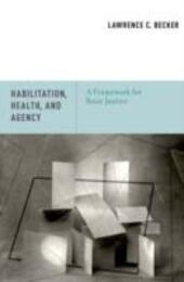 Habilitation, Health, and Agency: A Framework for Basic Justice