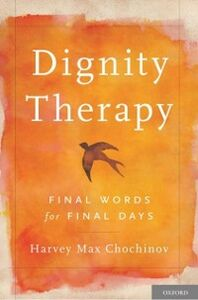 Ebook in inglese Dignity Therapy: Final Words for Final Days Chochinov, Harvey Max