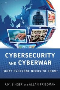 Ebook in inglese Cybersecurity and Cyberwar: What Everyone Needs to KnowRG Friedman, Allan , Singer, P.W.