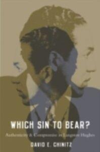 Foto Cover di Which Sin to Bear?: Authenticity and Compromise in Langston Hughes, Ebook inglese di David E. Chinitz, edito da Oxford University Press