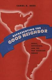 Representing the Good Neighbor: Music, Difference, and the Pan American Dream