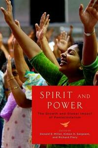 Spirit and Power: The Growth and Global Impact of Pentecostalism - cover