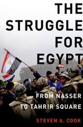 Struggle for Egypt: From Nasser to Tahrir Square