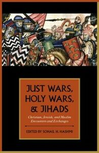 Foto Cover di Just Wars, Holy Wars, and Jihads: Christian, Jewish, and Muslim Encounters and Exchanges, Ebook inglese di  edito da Oxford University Press