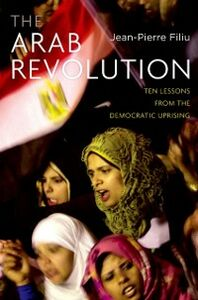 Ebook in inglese Arab Revolution: Ten Lessons from the Democratic Uprising Filiu, Jean-Pierre