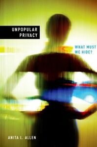 Ebook in inglese Unpopular Privacy: What Must We Hide? Allen, Anita