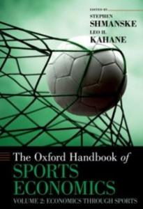 Ebook in inglese Oxford Handbook of Sports Economics: Volume 2: Economics Through Sports -, -