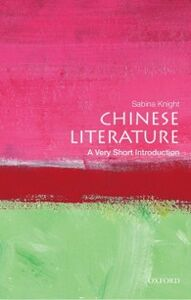 Foto Cover di Chinese Literature: A Very Short Introduction, Ebook inglese di Sabina Knight, edito da Oxford University Press