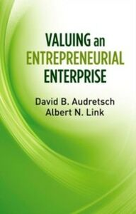 Foto Cover di Valuing an Entrepreneurial Enterprise, Ebook inglese di David B. Audretsch,Albert N. Link, edito da Oxford University Press