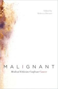 Foto Cover di Malignant: Medical Ethicists Confront Cancer, Ebook inglese di  edito da Oxford University Press