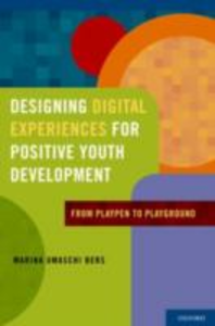 Ebook in inglese Designing Digital Experiences for Positive Youth Development: From Playpen to Playground Bers, Marina Umaschi