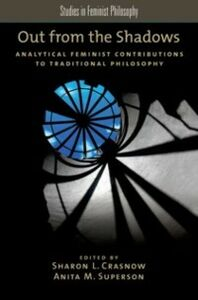 Ebook in inglese Out from the Shadows: Analytical Feminist Contributions to Traditional Philosophy
