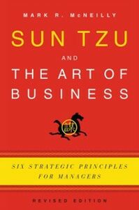 Foto Cover di Sun Tzu and the Art of Business: Six Strategic Principles for Managers, Ebook inglese di Mark R. McNeilly, edito da Oxford University Press