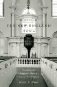 Ebook in inglese New England Soul: Preaching and Religious Culture in Colonial New England Stout, Harry S.