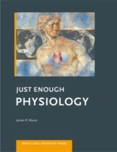 Foto Cover di Just Enough Physiology, Ebook inglese di James R. James R. Munis, edito da Oxford University Press