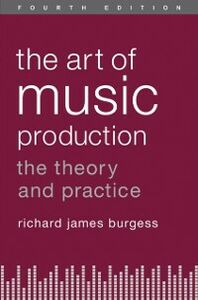 Foto Cover di Art of Music Production: The Theory and Practice, Ebook inglese di Richard James Burgess, edito da Oxford University Press