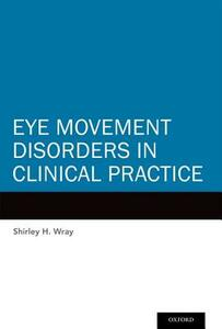 Eye Movement Disorders in Clinical Practice - Shirley H. Wray - cover