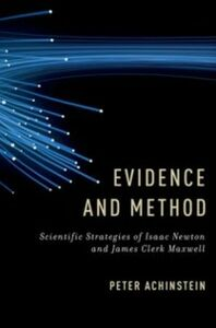Ebook in inglese Evidence and Method: Scientific Strategies of Isaac Newton and James Clerk Maxwell Achinstein, Peter