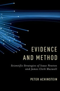 Ebook in inglese Evidence and Method: Scientific Strategies of Isaac Newton and James Clerk Maxwell Achinstein, Peter