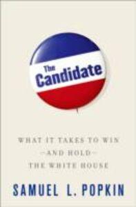 Foto Cover di Candidate: What it Takes to Win - and Hold - the White House, Ebook inglese di Samuel L. Popkin, edito da Oxford University Press