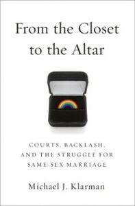Ebook in inglese From the Closet to the Altar: Courts, Backlash, and the Struggle for Same-Sex Marriage Klarman, Michael J.